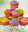 KEEP CALM AND EAT A  CUPCAKE!! - Personalised Poster A4 size