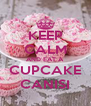 KEEP CALM AND EAT A CUPCAKE CANISI - Personalised Poster A4 size