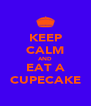 KEEP CALM AND EAT A CUPECAKE - Personalised Poster A4 size