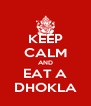 KEEP CALM AND EAT A DHOKLA - Personalised Poster A4 size