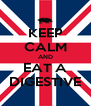 KEEP CALM AND  EAT A  DIGESTIVE - Personalised Poster A4 size