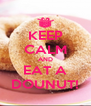 KEEP CALM AND EAT A DOUNUT! - Personalised Poster A4 size
