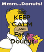 KEEP CALM AND Eat a Dounut - Personalised Poster A4 size