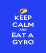 KEEP CALM AND EAT A GYRO - Personalised Poster A4 size