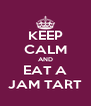 KEEP CALM AND EAT A JAM TART - Personalised Poster A4 size