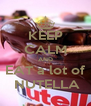 KEEP CALM AND EAT a lot of  NUTELLA - Personalised Poster A4 size