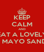 KEEP CALM AND EAT A LOVELY PRAWN MAYO SANDWHICH - Personalised Poster A4 size