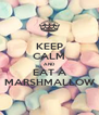 KEEP CALM AND EAT A MARSHMALLOW - Personalised Poster A4 size