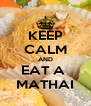KEEP CALM AND EAT A  MATHAI - Personalised Poster A4 size