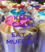 KEEP CALM AND EAT A MUFFIN!!! - Personalised Poster A4 size