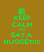 KEEP CALM AND EAT A NUGGET!!!! - Personalised Poster A4 size