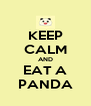 KEEP CALM AND EAT A PANDA - Personalised Poster A4 size