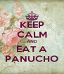 KEEP CALM AND EAT A PANUCHO - Personalised Poster A4 size
