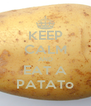 KEEP CALM AND EAT A PATATo - Personalised Poster A4 size