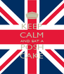 KEEP CALM AND EAT A POSH CAKE - Personalised Poster A4 size