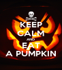 KEEP CALM AND EAT A PUMPKIN - Personalised Poster A4 size