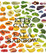 KEEP CALM AND EAT A RAINBOW - Personalised Poster A4 size