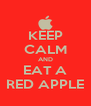 KEEP CALM AND EAT A RED APPLE - Personalised Poster A4 size