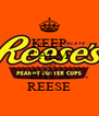 KEEP CALM AND  EAT A  REESE - Personalised Poster A4 size