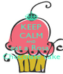 KEEP CALM AND eat a Rosa  Chocolate cake - Personalised Poster A4 size