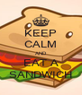 KEEP CALM AND EAT A SANDWICH - Personalised Poster A4 size