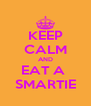 KEEP CALM AND EAT A  SMARTIE - Personalised Poster A4 size