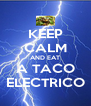 KEEP CALM AND EAT A TACO ELECTRICO - Personalised Poster A4 size