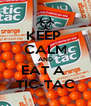 KEEP  CALM AND EAT A  TIC-TAC - Personalised Poster A4 size
