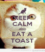 KEEP CALM AND EAT A TOAST - Personalised Poster A4 size
