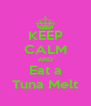 KEEP CALM AND Eat a Tuna Melt - Personalised Poster A4 size