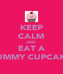 KEEP CALM AND EAT A YUMMY CUPCAKE - Personalised Poster A4 size