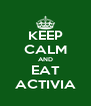 KEEP CALM AND EAT ACTIVIA - Personalised Poster A4 size