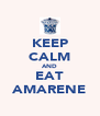 KEEP CALM AND EAT AMARENE - Personalised Poster A4 size