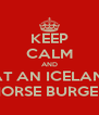 KEEP CALM AND EAT AN ICELAND HORSE BURGER - Personalised Poster A4 size
