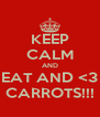 KEEP CALM AND EAT AND <3 CARROTS!!! - Personalised Poster A4 size