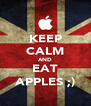 KEEP CALM AND EAT APPLES ;) - Personalised Poster A4 size