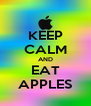 KEEP CALM AND EAT APPLES - Personalised Poster A4 size