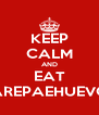 KEEP CALM AND EAT AREPAEHUEVO - Personalised Poster A4 size