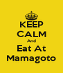 KEEP CALM And Eat At Mamagoto - Personalised Poster A4 size