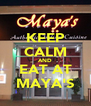 KEEP CALM AND EAT AT MAYA'S - Personalised Poster A4 size