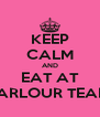 KEEP CALM AND EAT AT THE PARLOUR TEAROOM - Personalised Poster A4 size