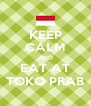 KEEP CALM AND EAT AT TOKO PRAB - Personalised Poster A4 size