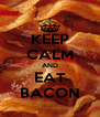 KEEP CALM AND EAT BACON - Personalised Poster A4 size
