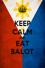 KEEP CALM AND EAT BALOT - Personalised Poster A4 size