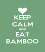 KEEP CALM AND EAT BAMBOO - Personalised Poster A4 size