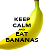 KEEP CALM AND EAT BANANAS - Personalised Poster A4 size