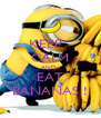 KEEP   CALM AND  EAT BANANAS ! - Personalised Poster A4 size