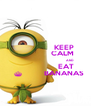 KEEP                  CALM                                                  AND                      EAT     §           BANANAS - Personalised Poster A4 size