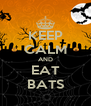 KEEP CALM AND EAT BATS - Personalised Poster A4 size