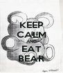 KEEP CALM AND EAT BEAR - Personalised Poster A4 size